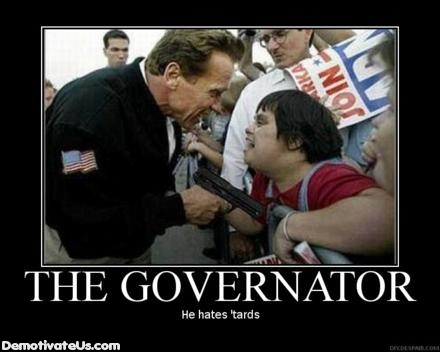 arnold-governator-retards-demotivational-poster